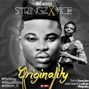 Stringz - Originality ft. 9ice (Prod. By Young John)