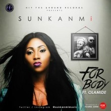 Sunkanmi - For Body ft. Olamide (Prod. by Young John)