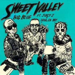 Sweet Valley - Big Blue Ft. Juicy J & Soulja Boy