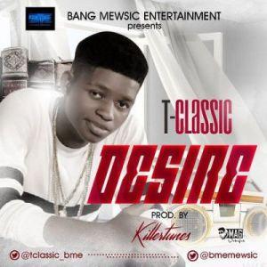 T-Classic - Desire (Prod. by Killertunes)
