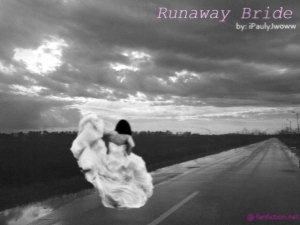 THE RUNAWAY BRIDE [completed]