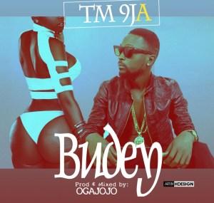 TM 9JA - Budey (Prod. by Oga Jojo)