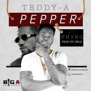 Teddy A - Pepper ft. Phyno