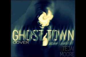 Tejai Moore - Ghost Town