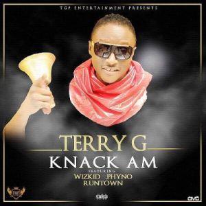 Terry G - Knack Am Ft. Phyno, Runtown & Wizkid
