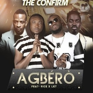 The Confirm - Agbero Ft. LKT & 9ice