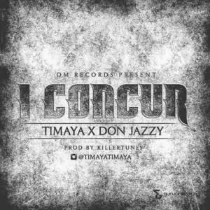 Timaya - I Concur ft. Donjazzy