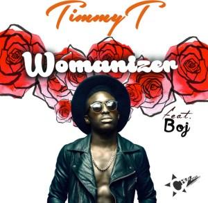 Timmy T - Womanizer Ft. BOJ