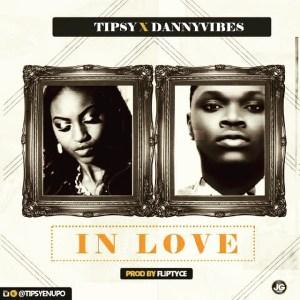 Tipsy - In Love Ft. Danny Vibes