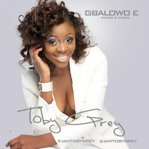 Toby Grey - Gbalowo E