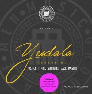 Triple MG - Yudala ft. Iyanya, Tekno, Selebobo, Baci & Mystro