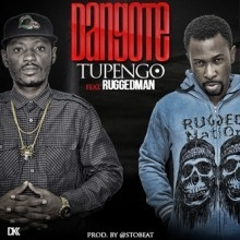 Tupengo - Dangote ft. RuggedMan