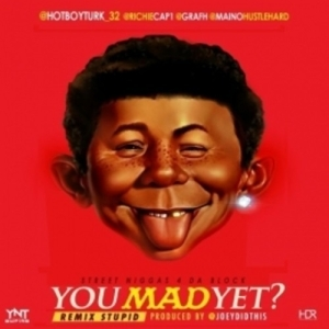 Turk - You Mad Yet RMX ft Cap 1, Maino, Grafh