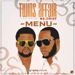 Twins Affair - Menu Ft. Ms. Chief