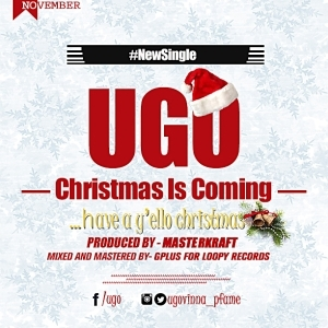 Ugo - Christmas Is Coming ft. 2face and Debbie