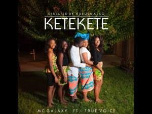 VIDEO: MC Galaxy ft True Voice – Ketekete (Viral)
