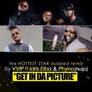 VVIP - Selfie (Remix) Ft. Phyno & Idris Elba