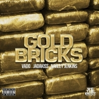 Vado - Gold Bricks Ft. Jadakiss & Narley Jenkins