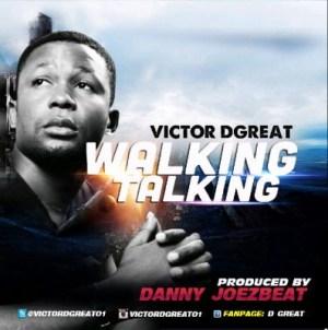 Victor D'Great - Walking Talking
