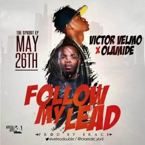 Victor Velmo - Follow My Lead Ft. Olamide