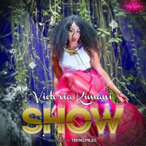 Victoria Kimani - Show (Prod. by Tekno Miles)