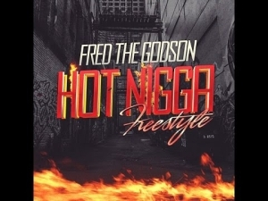 Video: Fred The Godson - Hot Nigga Freestyle