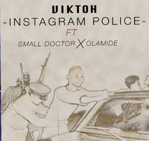Viktoh - Instagram Police Ft. Olamide & Small Doctor (Prod. By Young John)