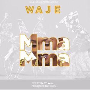 Waje - Mma Mma (Prod. By EKelly)