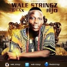 Wale Stringz - Ijo ft. G-Saxx