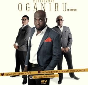Weatherman - Oga N'iru ft. Bracket