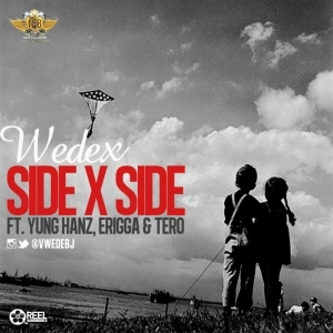 Wedex - Side x Side Ft. Yung Hanz, Tero & Erigga