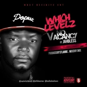 Whichlevelz - No Vacancy ft. Jahbless   @RealWhichlevelz @JahBlessmee