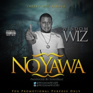 Wisdom Wiz - No Yawa