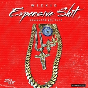 Wizkid - Expensive Shit (Prod. By Sarz)