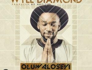 Wyll Diamond - Oluwaloseyi