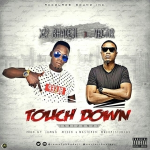 X2p Bhadeji - Touch down ft. Vector