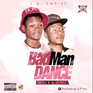 Xkolex(Thateasy) - BadMan Dance Ft. El_Ray