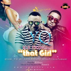 YQ - That Girl ft. Ice Prince
