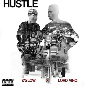 Yaylow - Hustle Ft. Lord Vino