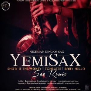 YemiSax - Show you the money (Remix)