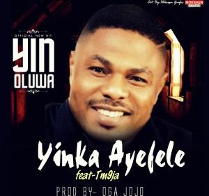 Yinka Ayefele - Yin Oluwa Ft. TM9ja (Prod. By Oga Jojo)