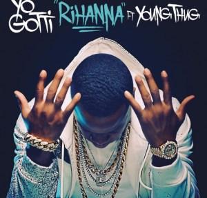 Yo Gotti - Rihanna Ft Young Thug