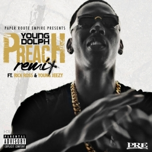 Young Dolph - Preach (Remix)  ft. Jeezy & Rick Ross