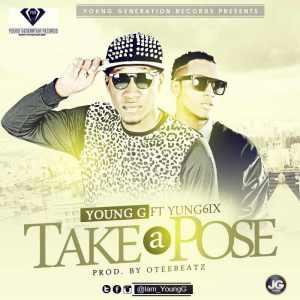 Young G - Take A Pose Ft. Yung6ix