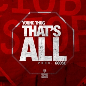 Young Thug - That's All