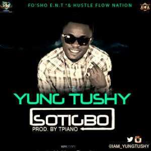 Yung Tushy - Sotigbo