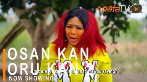 Osan Kan Oru Kan Part 2 (2021 Yoruba Movie)