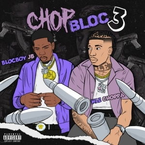 BlocBoy JB - ChopBloc Pt. 3 Ft. NLE Choppa