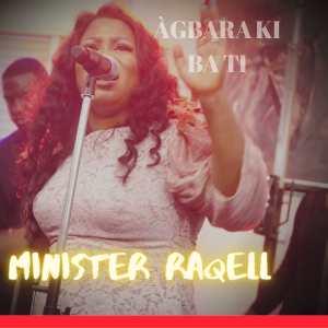 Minister Raqell – Agbara