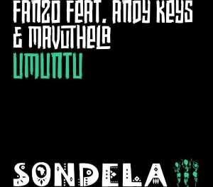 Fanzo – Umuntu Ft. Andy Keys & Mavuthela